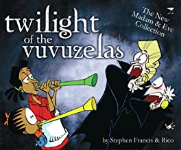 Twilight of the Vuvuzelas (MADAM AND EVE)