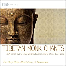 Tibetan Monk Chants: Meditation Music, Incantations, Buddist Chants