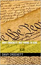 Davy Crockett: Not Yours to Give
