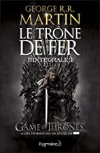 Le Trône de Fer - L'Intégrale 1 (Tomes 1 et 2): Le Trône de Fer - Le Donjon rouge (French Edition)
