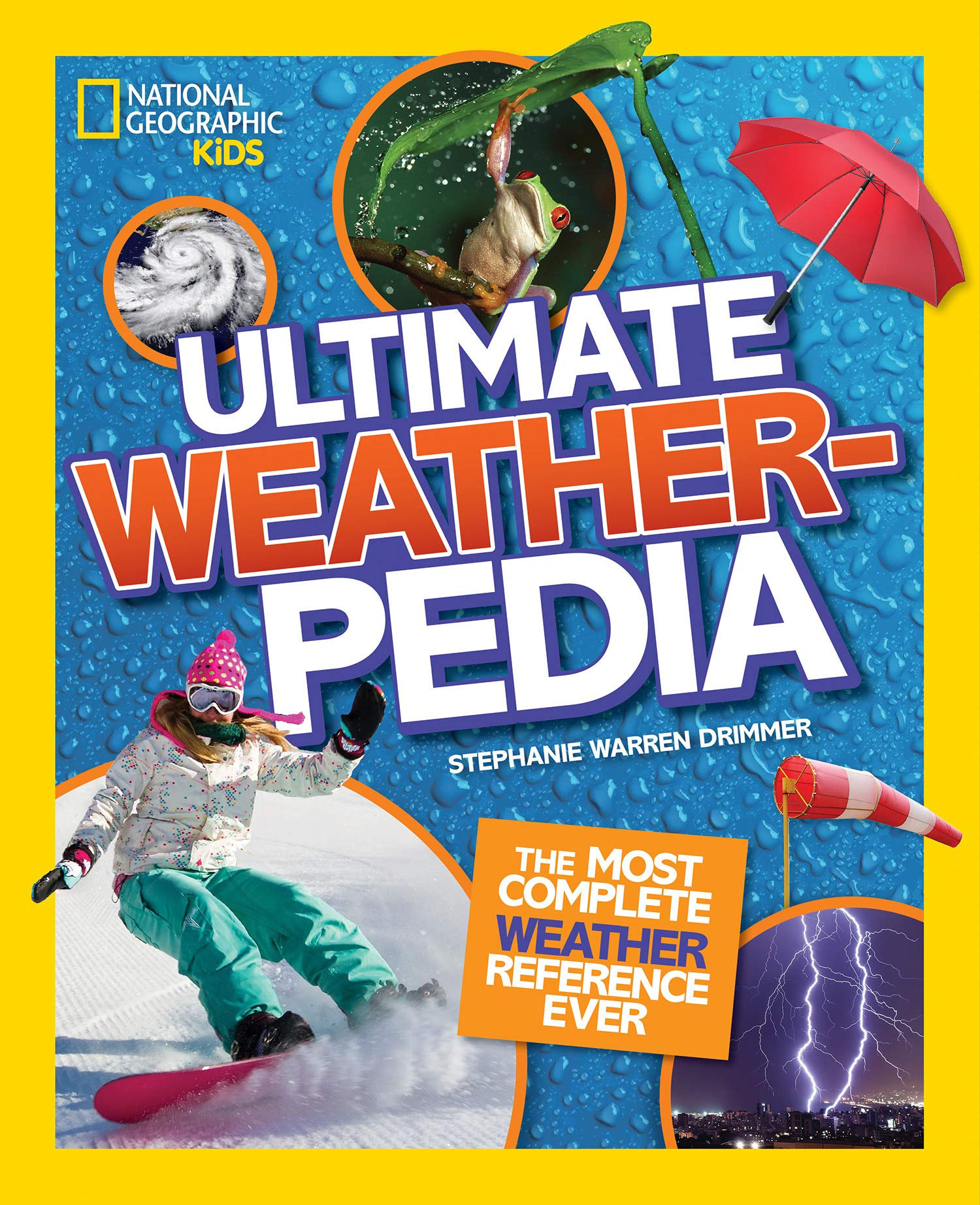 Image OfNational Geographic Kids Ultimate Weatherpedia: The Most Complete Weather Reference Ever