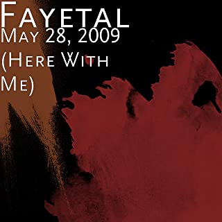 May 28, 2009 (Here With Me) [Explicit]