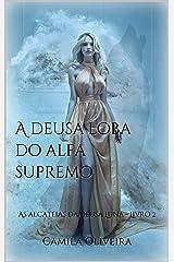 A deusa loba do alfa supremo: As alcateias da deusa Luna - Livro 2 eBook Kindle