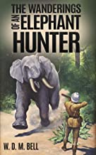 The Wanderings of an Elephant Hunter (Annotated)