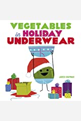 Vegetables in Holiday Underwear Kindle Edition