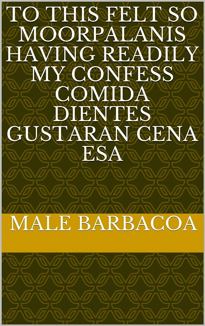 実験をするゾーンカストディアンTo this felt so moorpalanis having readily my confess comida dientes gustaran cena esa (Italian Edition)