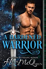 A Hardened Warrior (Clan Ross Book 2) Kindle Edition