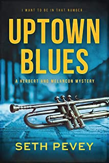 Uptown Blues: A Thrilling New Orleans Mystery (Herbert and Melancon Book 5)