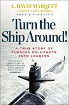 Turn the Ship Around!: A True Story of Turning Followers into Leaders Book PDF