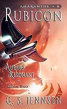 Rubicon: Aurora Resonant Book Two (Amaranthe 8)