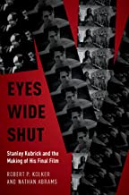 Eyes Wide Shut: Stanley Kubrick and the Making of His Final Film