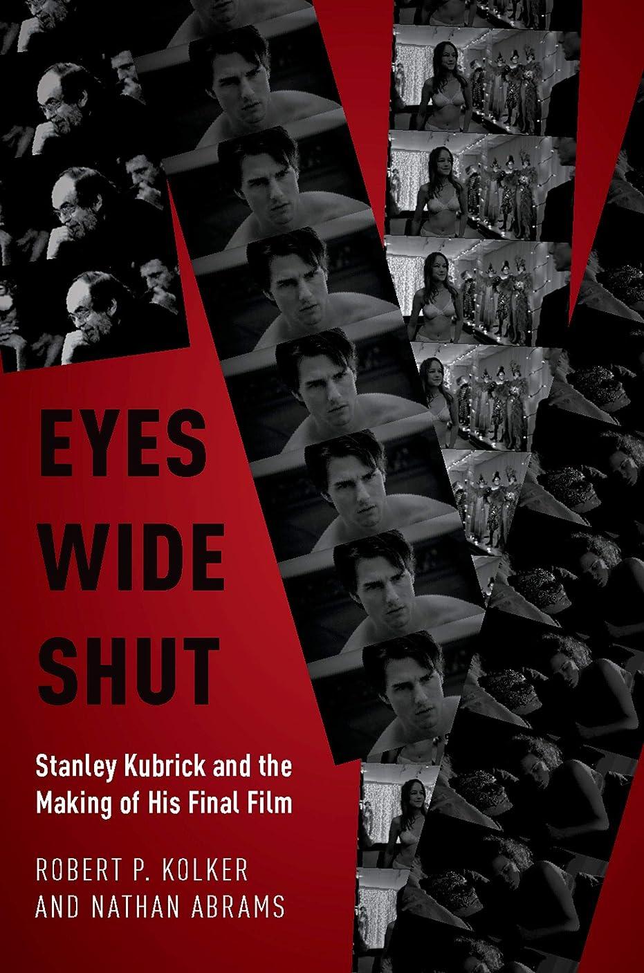 ブラウズ征服者ヘルパーEyes Wide Shut: Stanley Kubrick and the Making of His Final Film (English Edition)
