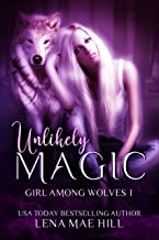 Girl Among Wolves 1: Unlikely Magic: A Cinderella Retelling (English Edition)