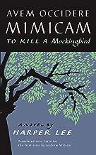 Avem Occidere Mimicam: To Kill A Mockingbird Translated into Latin