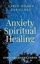 Anxiety Spiritual Healing: Christian Books Series