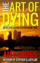 The Art of Dying (Detective Laura Foster Book 2)