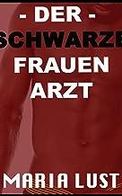 Der schwarze Frauenarzt: Deutsche Frau wird in der Arztpraxis ausgenutzt (Es passierte auf der Arbeit! 5) (German Edition)