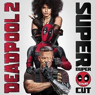 Deadpool 2 (Original Motion Picture Soundtrack) [Deluxe - Super Duper Cut] [Explicit]