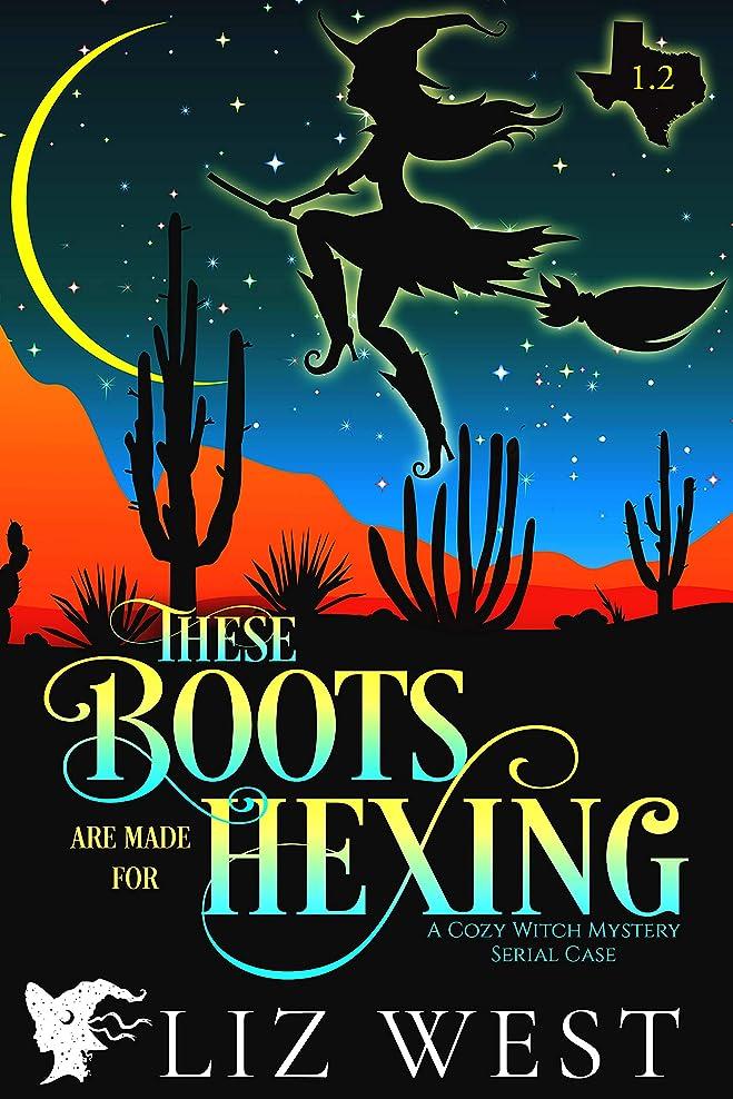 本質的ではないサスティーンシェードThese Boots Are Made for Hexing Episode 1.2: A Cozy Witch Mystery Serial Case (English Edition)