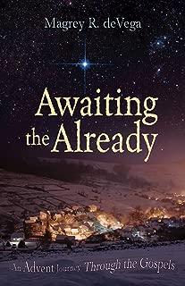 Awaiting the Already Large Print: An Advent Journey Through the Gospels