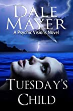 Tuesday's Child (Psychic Visions Book 1)