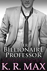Her Billionaire Professor: First Time Older Man Younger Woman Erotica (Alphas & Innocents) Kindle Edition