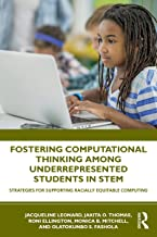 Fostering Computational Thinking Among Underrepresented Students in STEM: Strategies for Supporting Racially Equitable Com...