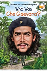 Who Was Che Guevara? (Who Was?) Kindle Edition