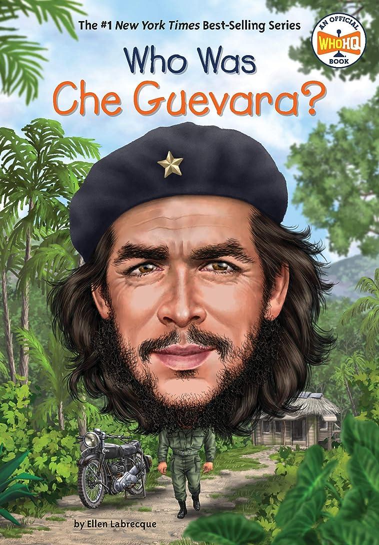 かび臭い過剰故障Who Was Che Guevara? (Who Was?) (English Edition)