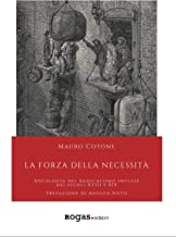 La forza della necessità: Antologia del radicalismo inglese dei secoli XVIII e XIX (Atena) (Italian Edition)