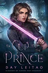 The Cup and the Prince (Kingdom of Curses and Shadows Book 1) Kindle Edition