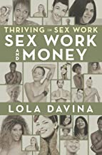 Thriving in Sex Work: Sex Work and Money: Personal Finance Advice for Sex Workers