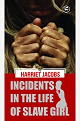 Incidents in the Life of a Slave Girl Kindle Edition