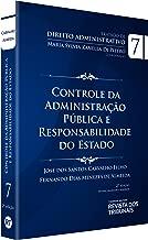 Tratado De Direito Administrativo V. Vii - Controle Da Administração Pública E Responsabilidade Do Estado