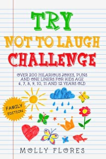 Try Not To Laugh Challenge - Family Edition: Over 200 Hilarious Jokes, Puns and One Liners for Kids Age 6, 7, 8, 9, 10, 11 and 12 Years Old (Game Book Gift Ideas)