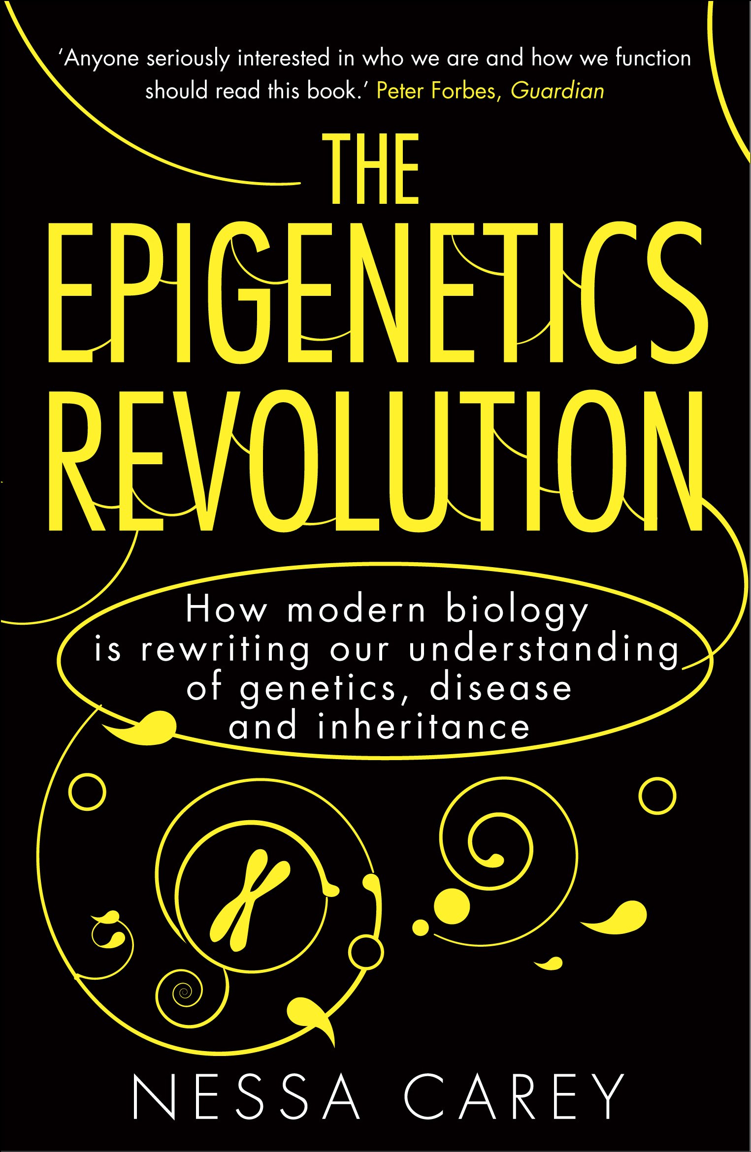 Image OfThe Epigenetics Revolution: How Modern Biology Is Rewriting Our Understanding Of Genetics, Disease And Inheritance