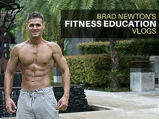 Brad Newton's Fitness Education Vlogs