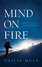 Mind on Fire: A Case of Successful Addiction Recovery