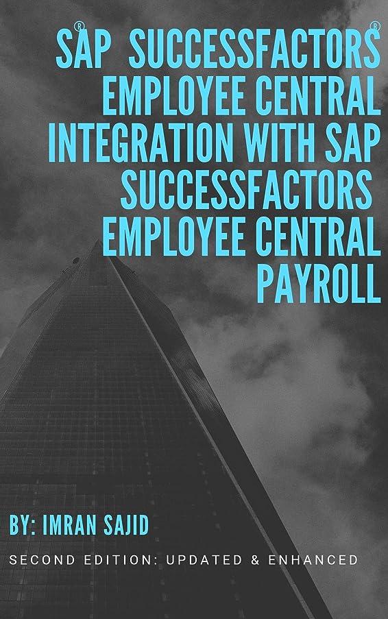 非互換儀式黒くするSAP? SuccessFactors? Employee Central Integration with SAP SuccessFactors Employee Central Payroll: Second Edition: Updated & Enhanced (English Edition)