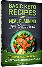 Basic Keto Recipes and Meal Planning For Beginners: Keto Cookbook with Easy Recipes for Beginners 2019, Ketogenic Meal Prep, Keto Recipes on a Budget