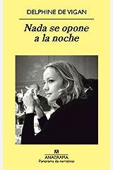 Nada se opone a la noche (Panorama de narrativas nº 812) (Spanish Edition) Format Kindle