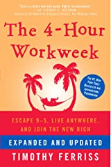 The 4-Hour Workweek, Expanded and Updated: Expanded and Updated, With Over 100 New Pages of Cutting-Edge Content. Kindle Edition