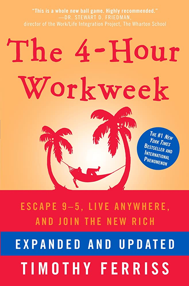 回答内側狭いThe 4-Hour Workweek, Expanded and Updated: Expanded and Updated, With Over 100 New Pages of Cutting-Edge Content. (English Edition)