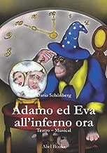 Adamo ed Eva all'inferno ora (Italian Edition)