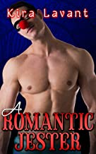 A Romantic Jester: Embracing Public Displays of Affection (Erotic Surprises Book 3)