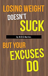 Losing weight doesn't suck, but your excuses do