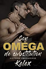 Son Omega de Substitution : Une Histoire Omegaverse (Omega Quadrant en françes t. 1) Format Kindle