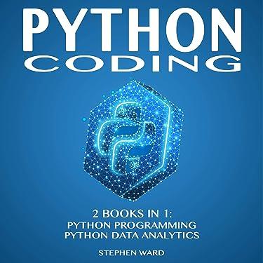 Python Coding: 2 Books in 1: Python Programming and Data Analytics