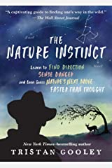 The Nature Instinct: Learn to Find Direction, Sense Danger, and Even Guess Nature's Next Move Faster Than Thought (Natural Navigation) Kindle Edition