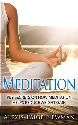 Meditation: key secrets on how meditation helps reduce weight gain